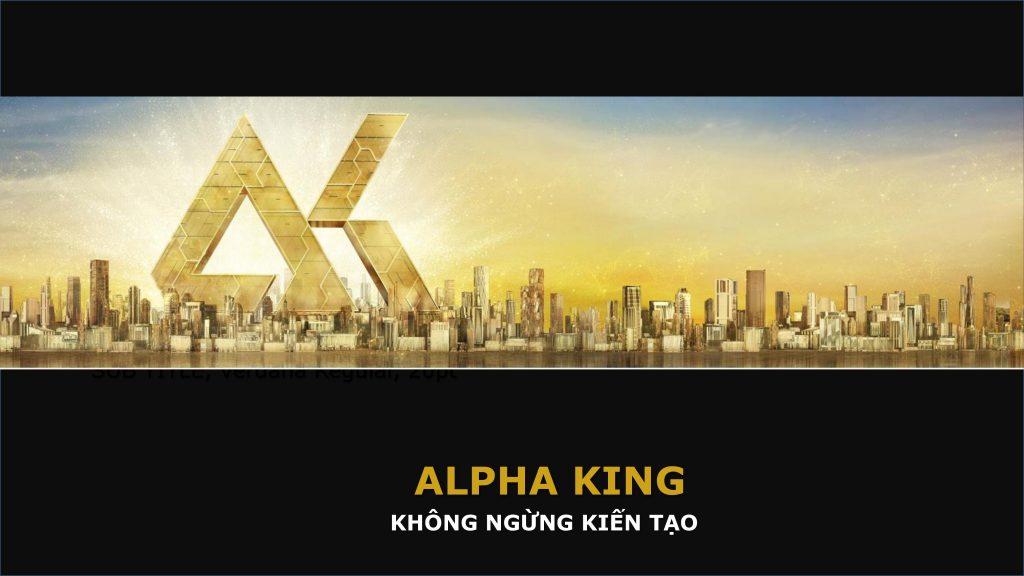 alpha king vietnam khong ngung kien tao